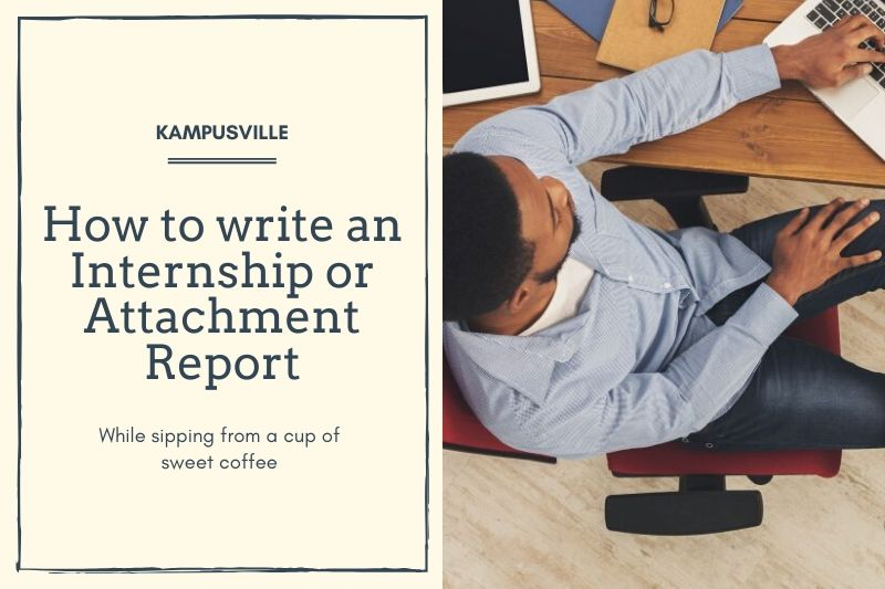 How to write and Internship or Attachment Report