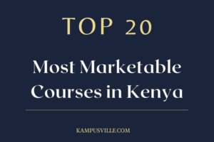 Most Marketable Courses in Kenya